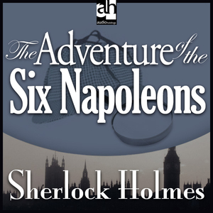 The-adventure-of-the-six-napoleons-sherlock-holmes-unabridged-audiobook