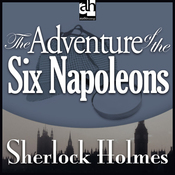 The Adventure of the Six Napoleons: Sherlock Holmes (Unabridged) audiobook download