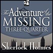 The Adventure of the Missing Three-Quarter: Sherlock Holmes (Unabridged) audiobook download