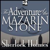 Sherlock Holmes: The Adventure of the Mazarin Stone (Unabridged) audiobook download