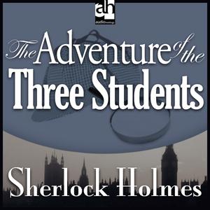 Sherlock-holmes-the-adventure-of-the-three-students-unabridged-audiobook