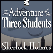 Sherlock Holmes: The Adventure of the Three Students (Unabridged) audiobook download