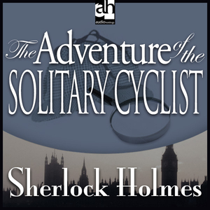 Sherlock-holmes-the-adventure-of-the-solitary-cyclist-unabridged-audiobook