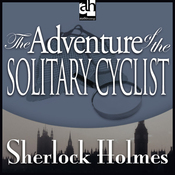 Sherlock Holmes: The Adventure of the Solitary Cyclist (Unabridged) audiobook download
