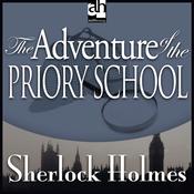 Sherlock Holmes: The Adventure of the Priory School (Unabridged) audiobook download