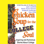 Chicken Soup for the College Soul: Inspiring and Humorous Stories About College audiobook download