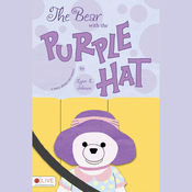 The Bear with the Purple Hat (Unabridged) audiobook download