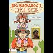 Big Buckaroo's Little Sister (Unabridged) audiobook download