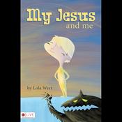 My Jesus and Me (Unabridged) audiobook download