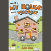 \What If My House Had Wheels? (Unabridged) audiobook download