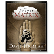 Prayer Matrix: Plugging into the Unseen Reality (Unabridged) audiobook download