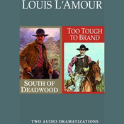 South of Deadwood & Too Tough to Brand (Dramatized) audiobook download