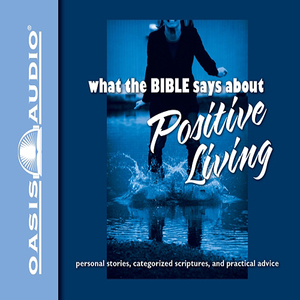 What-the-bible-says-about-positive-living-unabridged-audiobook