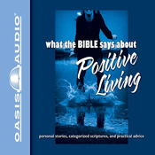 What the Bible Says About Positive Living (Unabridged) audiobook download