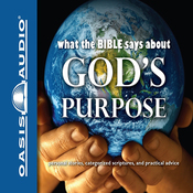 What the Bible Says About God's Purpose (Unabridged) audiobook download