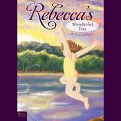 Rebecca's Wonderful Day (Unabridged) audiobook download