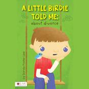 A Little Birdie Told Me: About Divorce (Unabridged) audiobook download