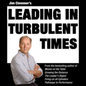 Jim Clemmer's Leading in Turbulent Times (Unabridged) audiobook download
