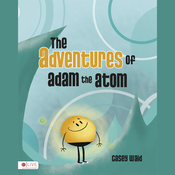 The Adventures of Adam the Atom (Unabridged) audiobook download