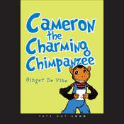 Cameron the Charming Chimpanzee (Unabridged) audiobook download