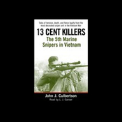 13 Cent Killers: The 5th Marine Snipers in Vietnam audiobook download