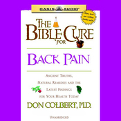 The Bible Cure For Back Pain: Ancient Truths, Natural Remedies and the Latest Findings for Your Health Today (Unabridged) audiobook download