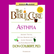 The Bible Cure for Asthma: Ancient Truths, Natural Remedies and the Latest Findings for Your Health Today (Unabridged) audiobook download