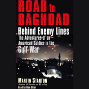 Road to Baghdad: Behind Enemy Lines, The Adventures of an American Soldier in the Gulf War audiobook download