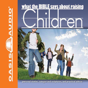 What the Bible Says About Raising Children (Unabridged) audiobook download
