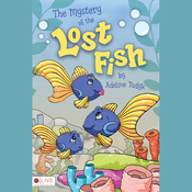The Mystery of the Lost Fish (Unabridged) audiobook download