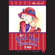 My Red Hat Grandma and Me: Book 1 (Unabridged) audiobook download