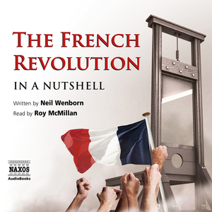The-french-revolution-in-a-nutshell-unabridged-audiobook