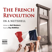 The French Revolution - In a Nutshell (Unabridged) audiobook download