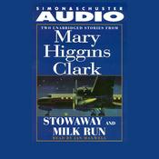 'Stowaway' and 'Milk Run': Two Unabridged Stories from Mary Higgins Clark (Unabridged) audiobook download