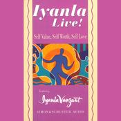 Iyanla Live! Volume 1: Self-Value, Self-Worth, Self-Love audiobook download