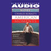 More Charles Kuralt's American Moments audiobook download