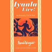 Iyanla Live!: Our Relationship with the World audiobook download