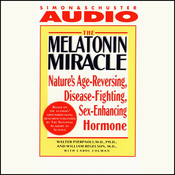 The Melatonin Miracle: Nature's Disease-Fighting, Sex-Enhancing, Age-Reversing Hormone audiobook download