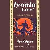 Iyanla Live!: Our Relationship with Money audiobook download