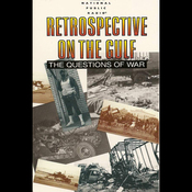 Retrospective on the Gulf: The Questions of War (Unabridged) audiobook download