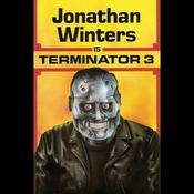 Jonathan Winters is Terminator 3 (Unabridged) audiobook download