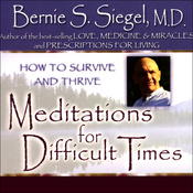Meditations for Difficult Times: How to Survive and Thrive audiobook download