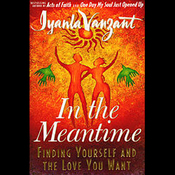 In The Meantime: Finding Yourself and the Love You Want audiobook download