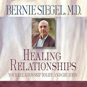 Healing Relationships: Your Relationship to Life and Creation (Unabridged) audiobook download