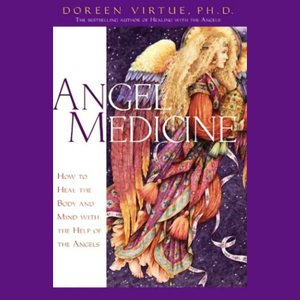 Angel-medicine-how-to-heal-the-body-and-mind-with-the-help-of-angels-audiobook