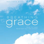 Breathing Grace: What You Need More Than Your Next Breath (Unabridged) audiobook download
