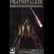 Deathstalker: Episode 1, The Man Who Had Everything audiobook download