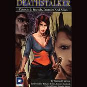 Deathstalker: Episode 2, Friends, Enemies, and Allies audiobook download