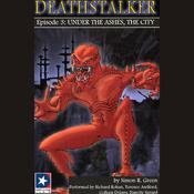Deathstalker: Episode 3, Under the Ashes, The City audiobook download