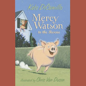 Mercy Watson to the Rescue (Unabridged) audiobook download